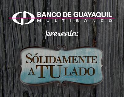 """Caso """"Sólidamente a tu lado"""" - Banco de Guayaquil."""
