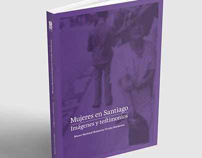 Mujeres en Santiago. Imágenes y testimonios