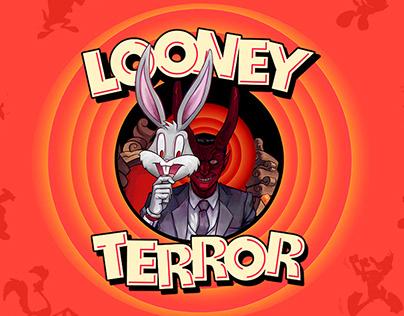 LOONEY TERROR