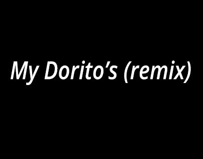 My Dorito's remix