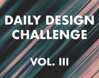 Daily Design Challenge - Vol. III