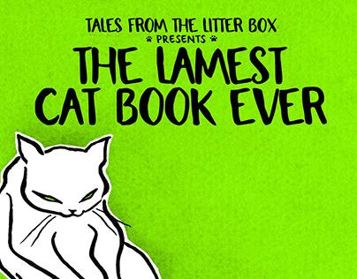 The Lamest, Weirdest & Gooiest Cat Book Ever