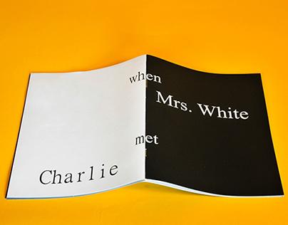 When Mrs. White met Charlie