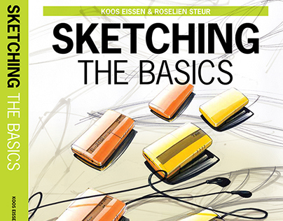 SKETCHING the basics by Koos Eissen and Roselien Steur