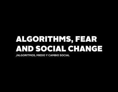 ALGORITHMS, FEAR AND SOCIAL CHANGE