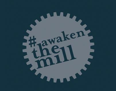 Awaken the Mill
