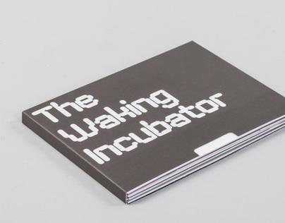 The Waking Incubator