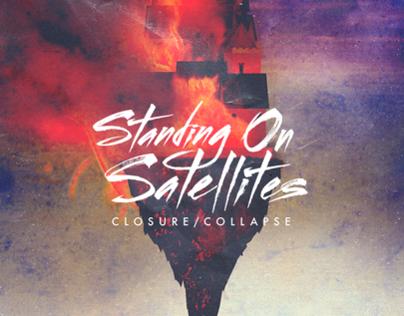 Standing on Satellites – Closure/Collapse