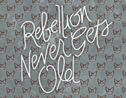 Rebellion Never Gets Old