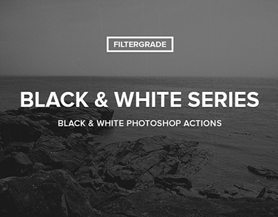 Black & White Series Photoshop Actions