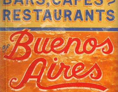 THE AUTHENTICS BARS CAFÉS & RESTAURANTS OF BUENOS AIRES