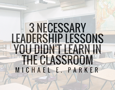 Leadership Lessons | Michael E. Parker