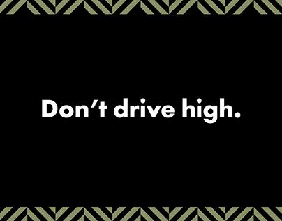 Don't drive high.
