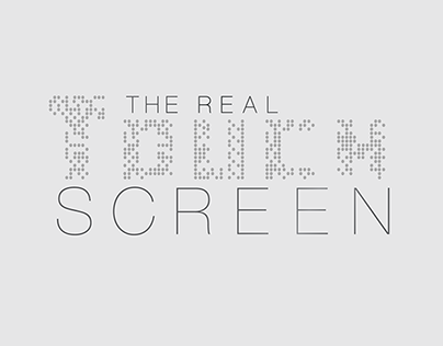 The real Touch Screen
