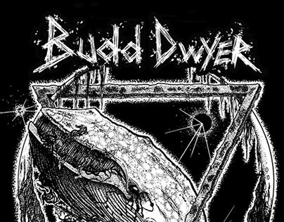 Budd Dwyer shirt design