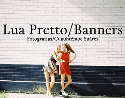 Lua Pretto/Banners