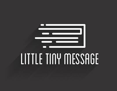 LITTLE TINY MESSAGE