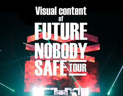 Visual content Future Nobody Safe Tour