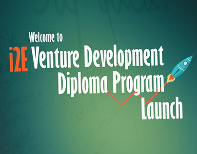 i2E Venture Development Diploma Program Launch Designs