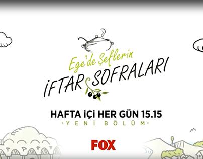 FOX TV / Ege'de Şeflerin İftar Sofraları