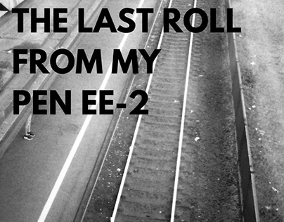 The Last Roll from My Pen EE-2