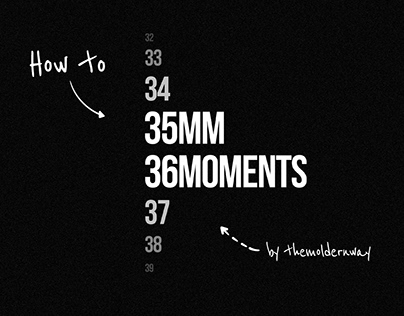 How to 35MM36MOMENTS