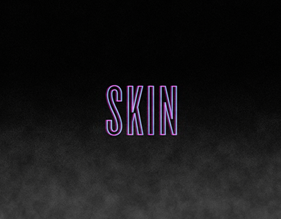 """Skin"" Lyric Video"