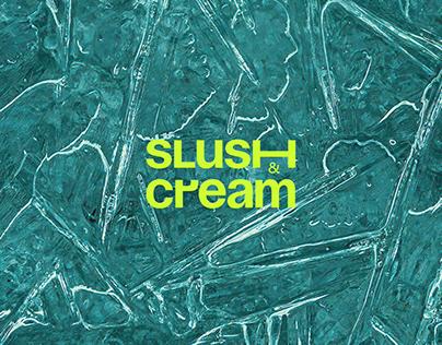 SLUSH  & CREAM
