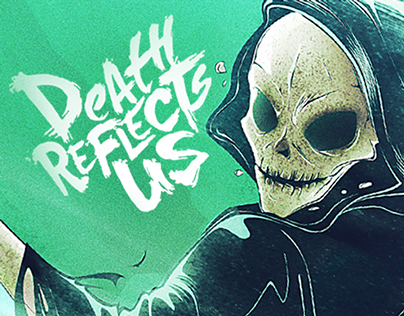 Death Reflects Us