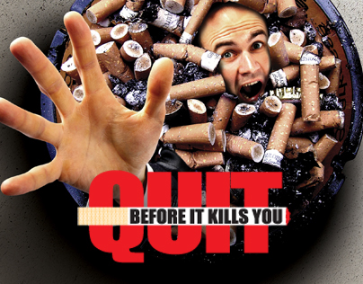 Quit Before It KILLS You - Anti Smoking Campaign