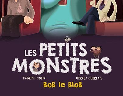 """les Petits Monstres. Tome 4. """"Bob le Blob"""".Flammarion."""