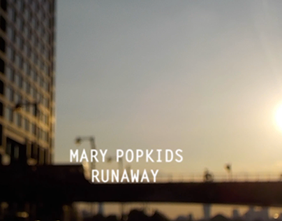 Mary Popkids - Runaway (kinetic type)