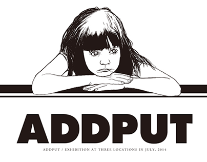 ADDPUT EXHIBITION AT THREE LOCATIONS IN JULY, 2014