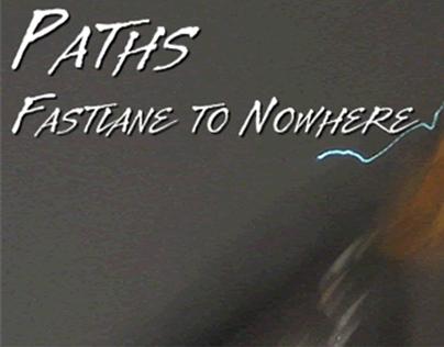PATHS, a Fastlane to Nowhere