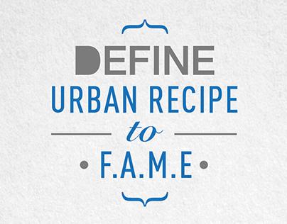 DEFINE Urban Recipe to Fame