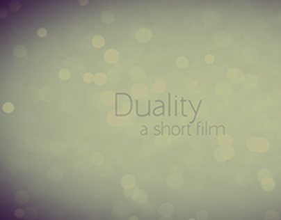 Duality: A Short Film