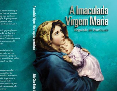A Imaculada Virgem Maria segundo as Escrituras - Livro