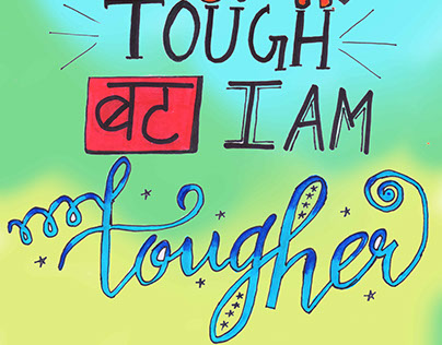Typography with Life may be tough but I am tougher.