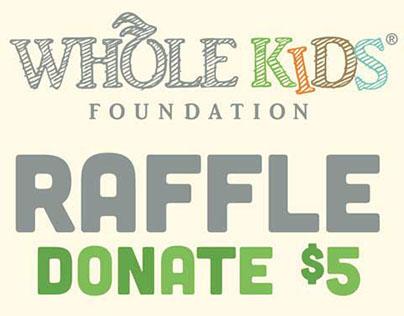 Whole Kids Foundation Raffle
