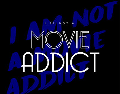 I am not a Movie Addict