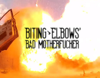Biting Elbows - Bad Motherfucker