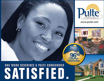 Pulte Homes - Satisfied Campaign