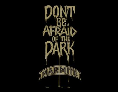 Marmite- Don't be Afraid of the Dark 2012