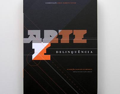 Arte e Delinquência F.C.Gulbenkian. Book. 2012