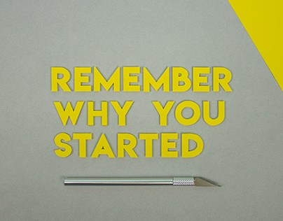 Remember why you started