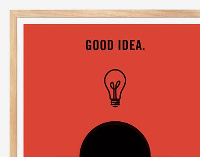 Good Idea. Bad Idea. Poster.