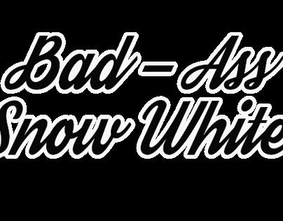 Bad-Ass Snow White