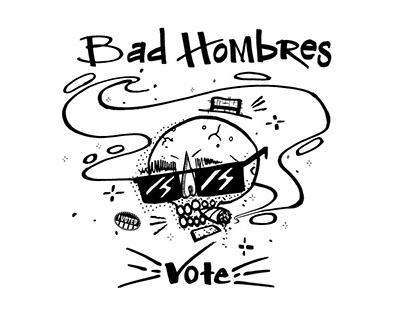 Bad Hombres Vote
