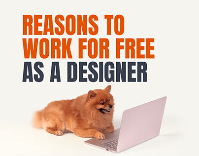 Reasons to work for free as a designer