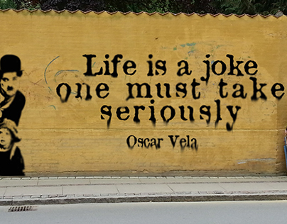 Life is a joke  one must take seriously.